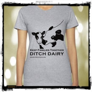Keep Families Together Ditch Dairy Vegan T-Shirt